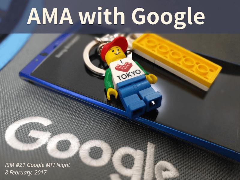 AMA with Google at ISM #21 Google MFI Night